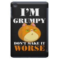 i'm grumpy don't make it worse iPad Mini Case | Artistshot