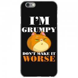i'm grumpy don't make it worse iPhone 6/6s Case | Artistshot