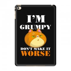 i'm grumpy don't make it worse iPad Mini 4 Case | Artistshot