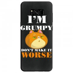 i'm grumpy don't make it worse Samsung Galaxy S8 Case | Artistshot