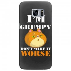 i'm grumpy don't make it worse Samsung Galaxy S7 Edge Case | Artistshot