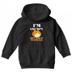 i'm grumpy don't make it worse Youth Hoodie | Artistshot