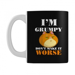 i'm grumpy don't make it worse Mug | Artistshot