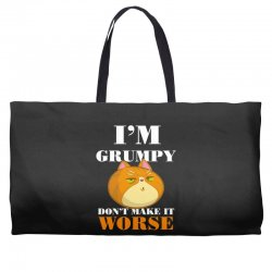 i'm grumpy don't make it worse Weekender Totes | Artistshot