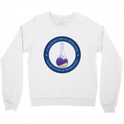 if you are not part of the solution you are not part of the precipitat Crewneck Sweatshirt | Artistshot