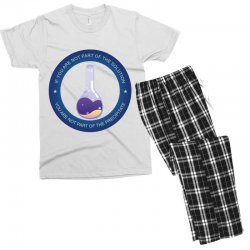 if you are not part of the solution you are not part of the precipitat Men's T-shirt Pajama Set | Artistshot