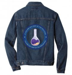 if you are not part of the solution you are not part of the precipitat Men Denim Jacket | Artistshot