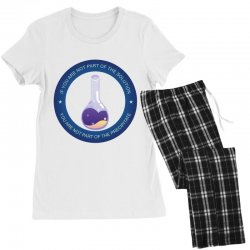 if you are not part of the solution you are not part of the precipitat Women's Pajamas Set | Artistshot