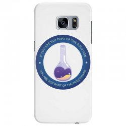 if you are not part of the solution you are not part of the precipitat Samsung Galaxy S7 Edge Case | Artistshot