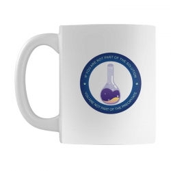 if you are not part of the solution you are not part of the precipitat Mug | Artistshot