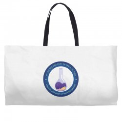 if you are not part of the solution you are not part of the precipitat Weekender Totes | Artistshot