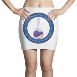 if you are not part of the solution you are not part of the precipitat Mini Skirts   Artistshot