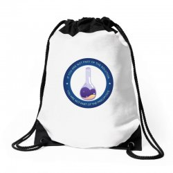 if you are not part of the solution you are not part of the precipitat Drawstring Bags | Artistshot