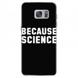 because science Samsung Galaxy S7 Case | Artistshot