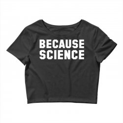 because science Crop Top | Artistshot