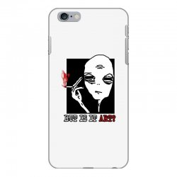 the alien believe sarcastic iPhone 6 Plus/6s Plus Case | Artistshot