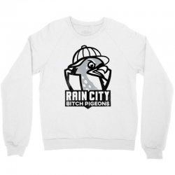 rain city bitch pigeons   black art Crewneck Sweatshirt | Artistshot