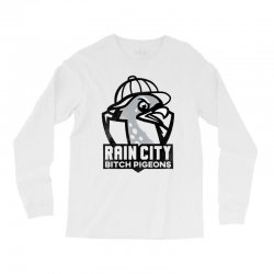 rain city bitch pigeons   black art Long Sleeve Shirts | Artistshot
