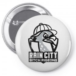 rain city bitch pigeons   black art Pin-back button | Artistshot