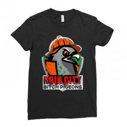 rain city   bitch pigeons Ladies Fitted T-Shirt | Artistshot