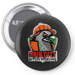 rain city   bitch pigeons Pin-back button | Artistshot