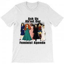 ask us about our feminist agenda T-Shirt | Artistshot