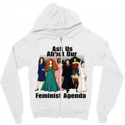 ask us about our feminist agenda Zipper Hoodie | Artistshot