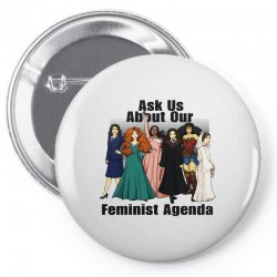 ask us about our feminist agenda Pin-back button | Artistshot