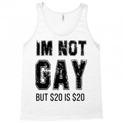 i'm not gay but $20 is $20   black Tank Top | Artistshot