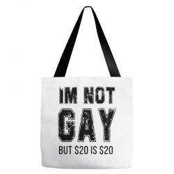 i'm not gay but $20 is $20   black Tote Bags | Artistshot