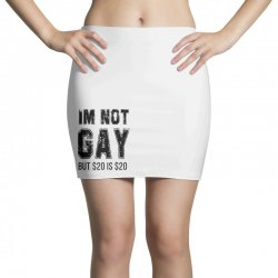 i'm not gay but $20 is $20   black Mini Skirts | Artistshot
