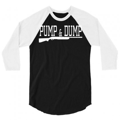 Pump & Dump Hunting 3/4 Sleeve Shirt Designed By Flupluto