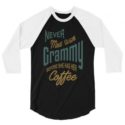 Never Mess With Grammy 3/4 Sleeve Shirt Designed By Cidolopez