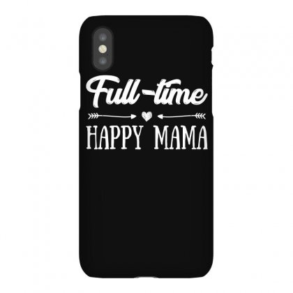 Full Time Happy Mama T Shirt Iphonex Case Designed By Hung