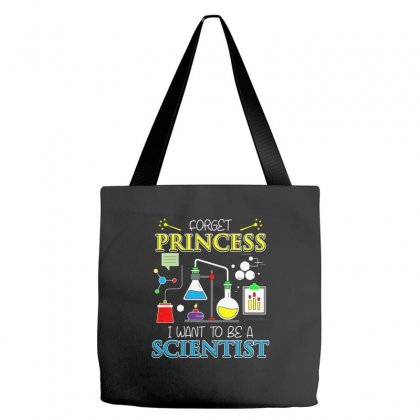 Forget Princess I Want To Be A Scientist T Sshirt Tote Bags Designed By Hung