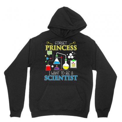 Forget Princess I Want To Be A Scientist T Sshirt Unisex Hoodie Designed By Hung