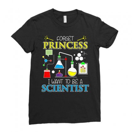 Forget Princess I Want To Be A Scientist T Sshirt Ladies Fitted T-shirt Designed By Hung