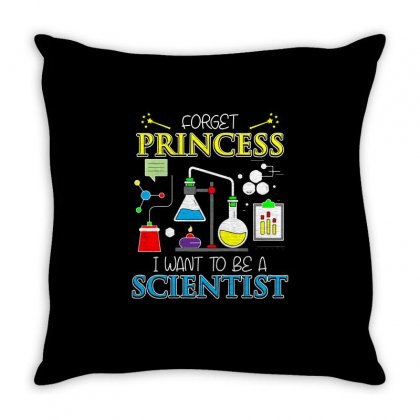 Forget Princess I Want To Be A Scientist T Sshirt Throw Pillow Designed By Hung