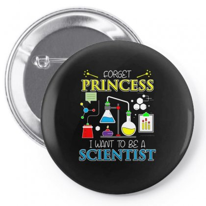 Forget Princess I Want To Be A Scientist T Sshirt Pin-back Button Designed By Hung