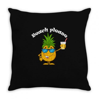 Beach Please   Funny Pineapple T Shirt Throw Pillow Designed By Hung