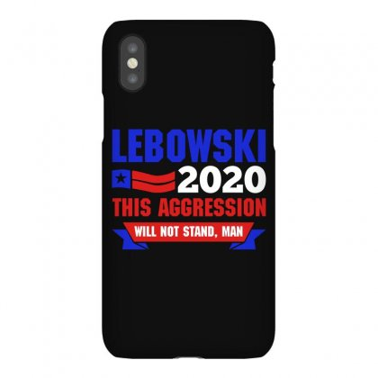 Lebowski 2020 This Aggression Will Not Stand Man Iphonex Case Designed By Sengul