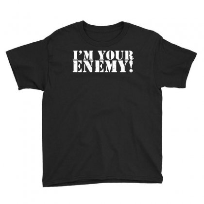 I'm Your Enemy Youth Tee Designed By Gooseiant