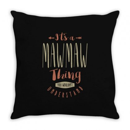 Maw Maw Thing Throw Pillow Designed By Cidolopez