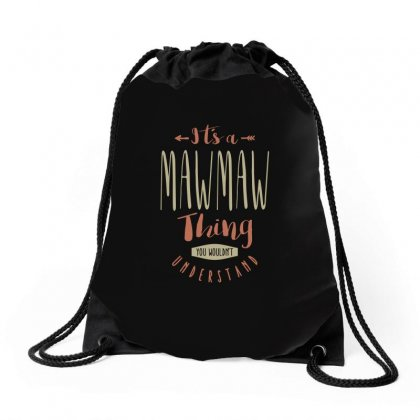 Maw Maw Thing Drawstring Bags Designed By Cidolopez