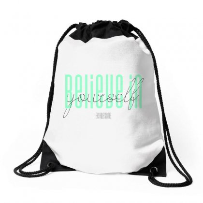 Believe In Yourself, Be Awesome Drawstring Bags Designed By Party