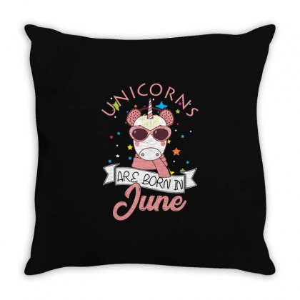 Unicorns Are Born In June T Shirt Throw Pillow Designed By Hung