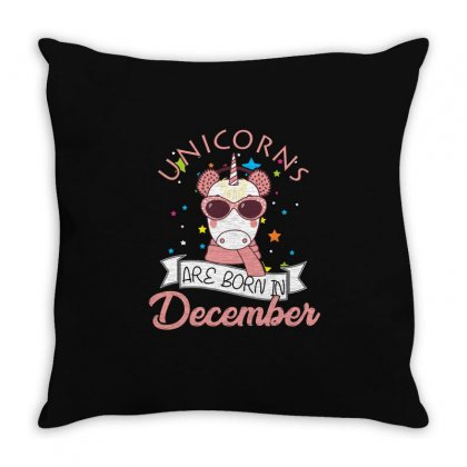 Unicorns Are Born In December T Shirt Throw Pillow Designed By Hung