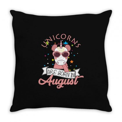 Unicorns Are Born In August T Shirt Throw Pillow Designed By Hung