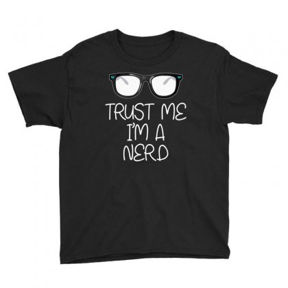 Trust Me Im A Nerd T Shirt Youth Tee Designed By Hung