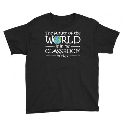 The Future Of The World Is In My Classroom T Shirt Youth Tee Designed By Hung